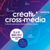 Retour sur la 4ème édition du Créativ'Cross-Média