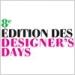 Designer's Days parisien : 8e édition