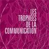 Les Lauréats des Trophées de la Communication 2016