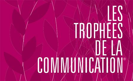 Les Trophées de la Communication : Appel à Candidatures !