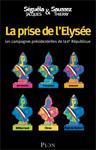 La prise de l'Elysée : Les campagnes présidentielles de la Ve République