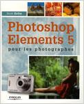 Photoshops Elements 5  pour les photographes