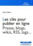 Les clés pour publier en ligne : Presse, blogs, wikis, RSS, tags
