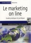 livre Le marketing on line : Guide pratique et juridique par Michelle Jean-Baptiste