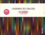 L'harmonie des couleurs : Le manuel