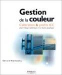 Gestion de la couleur, Calibration et Profils ICC, pour l'imagerie numérique et la chaîne graphique