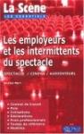 Les employeurs et les intermittents du spectacle : Spectacle, Cinéma, Audiovisuel