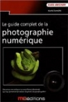 Guide Complet de la Photographie Numerique(le) (Photo)