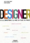 Le Designer : De la conception à la mise en place du projet