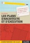 Les plans d'architecte et d'exécution